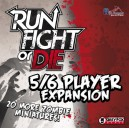 Run, Fight, or Die! 5/6 player exp