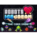 Robots Love Ice Cream: The Card Game