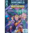 Shattered Timelines and Wrath of the Cosmos: Sentinels of the Multiverse