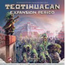 Expansion Period - Teotihuacan: City of Gods