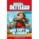 Why Can't We Be Friends: Imperial Settlers