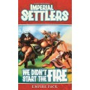 We Didn't Start The Fire: Imperial Settlers